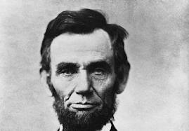 President Lincoln is the man who freed the slaves and held the Union together.