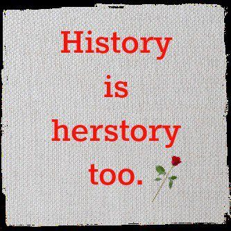It is important for women to have a voice in their herstory.