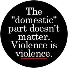 Violence is not domestic.