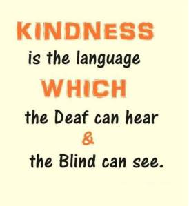 kindness-is-the-language-which-the-deaf-can-hear