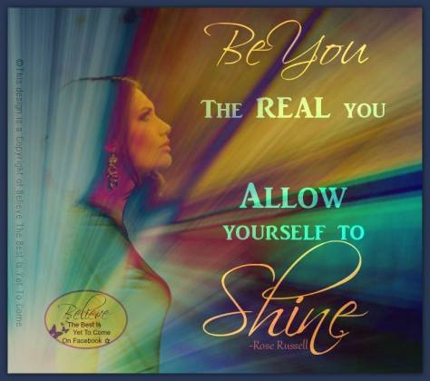 Allow yourself to shine.