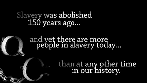 More human beings live in slavery than ever before. It must end.